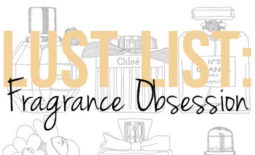 Lust List: My Fragrance Obsession