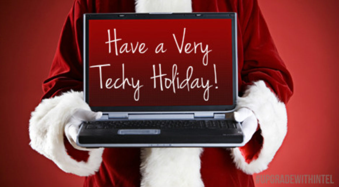 Have A Very Techy Holiday #UpgradeWithIntel