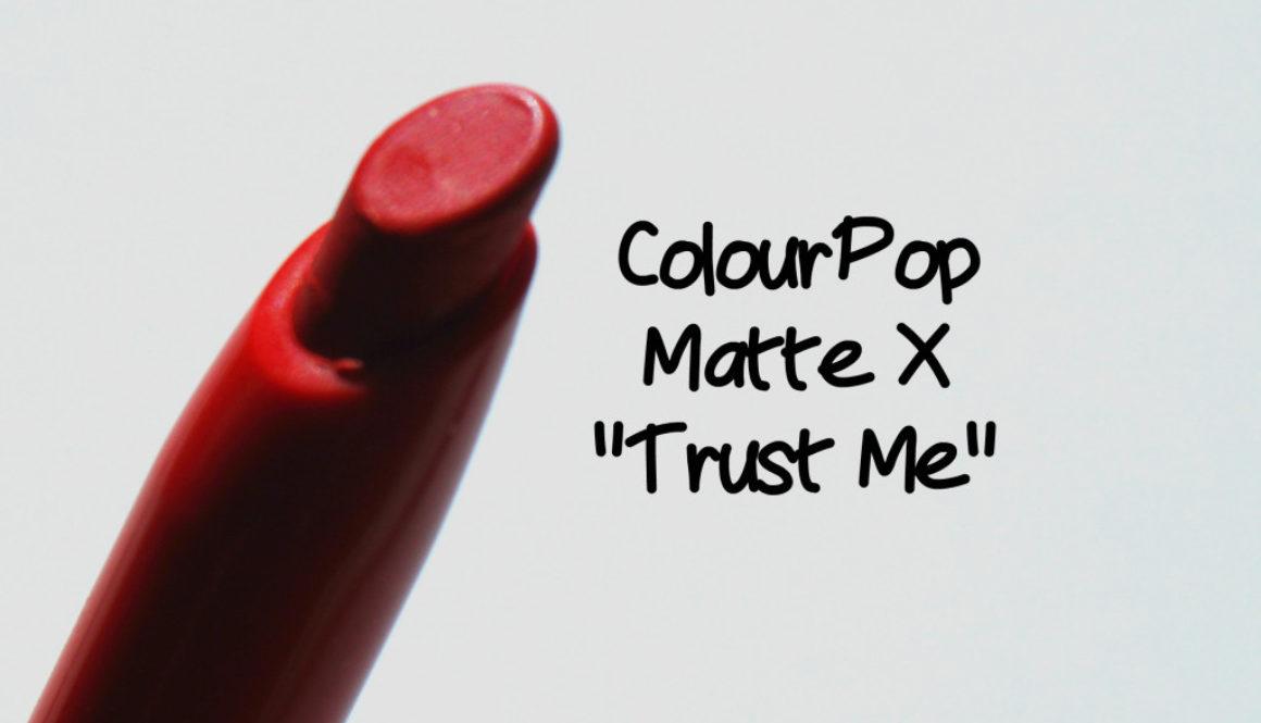 "A $6 Ruby Woo Dupe: Colourpop ""Trust Me"" Matte X Lipstick"