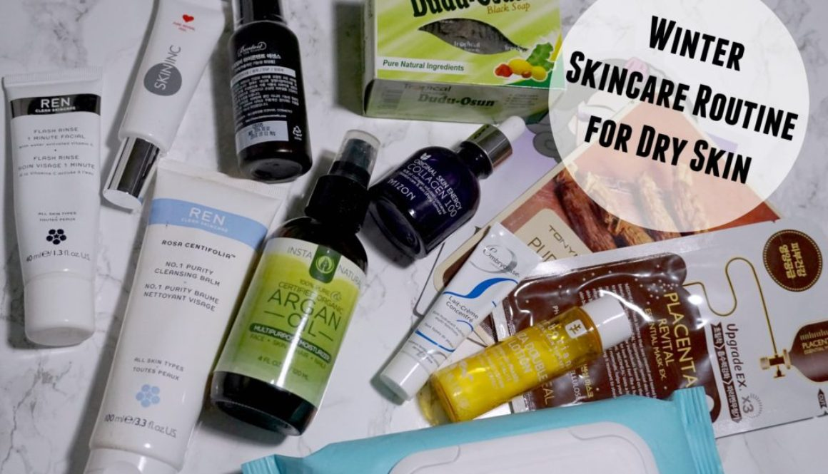 My Winter Skincare Routine for Dry Skin