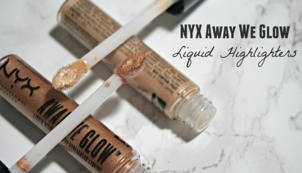 Review: NYX Away We Glow Liquid Highlighters